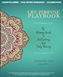 img - for Life Purpose Playbook: The Ultimate Guide To Goal Setting And Daily Planning book / textbook / text book