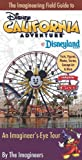 img - for The Imagineering Field Guide to Disney California Adventure at Disneyland Resort: An Imagineer's-Eye Tour: Facts, Figures, Photos, Stories, Concept ... New Cars Land! (An Imagineering Field Guide) book / textbook / text book