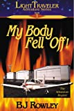 img - for My Body Fell Off! (Light Traveler Adventure Series #1) book / textbook / text book