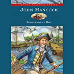 John Hancock: Independent Boy | Kathryn Cleven Sisson