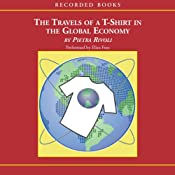 Travels of a T-Shirt in the Global Economy | [Pietra Rivoli]