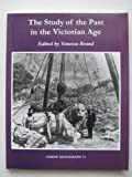 img - for The Study of the Past in the Victorian Age (Oxbow Monographs) book / textbook / text book