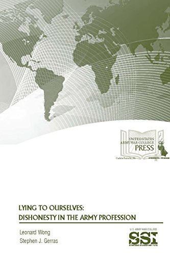 Lying To Ourselves: Dishonesty In The Army Profession PDF
