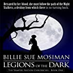 Legions of the Dark: Vampire Nations Chronicles, Book 1 (       UNABRIDGED) by Billie Sue Mosiman Narrated by Marshall Bean