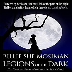 Legions of the Dark: Vampire Nations Chronicles, Book 1 | [Billie Sue Mosiman]