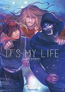 [成田芋虫] IT'S MY LIFE 第02-06巻