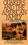 Amazon.com: Quakers and the American Family: British Settlement in the Delaware Valley (9780195049763): Barry Levy: Books