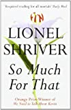 So Much for That (0007271085) by Shriver, Lionel
