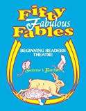 Fifty Fabulous Fables: Beginning Readers Theatre