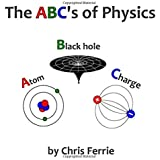The ABC's of Physics