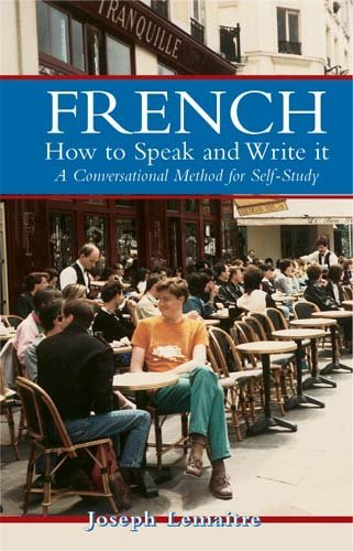 French: How to Speak and Write It: An informal conversational me