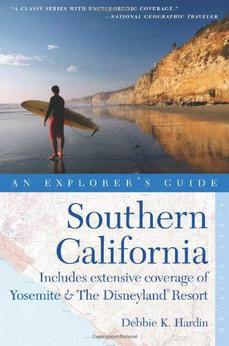 Explorer's Guide Southern California: Includes Extensive Coverage of Yosemite & The Disneyland Resort (Explorer's Co