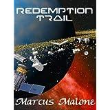 Redemption Trail ~ Marcus Malone