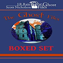 The Ghost Files: First Three Novels (       UNABRIDGED) by Scott Nicholson, Evelyn Klebert, J.R. Rain, Eve Paludan Narrated by John M. Perry