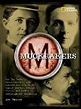 img - for Muckrakers: How Ida Tarbell, Upton Sinclair, and Lincoln Steffens Helped Expose Scandal, Inspire Reform, and Invent Investigative Journalism book / textbook / text book