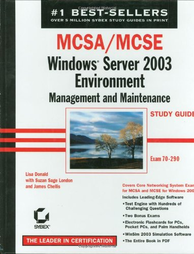 MCSA/MCSE: Windows Server 2003 Environment Management and Maintenance Study Guide (70-290)