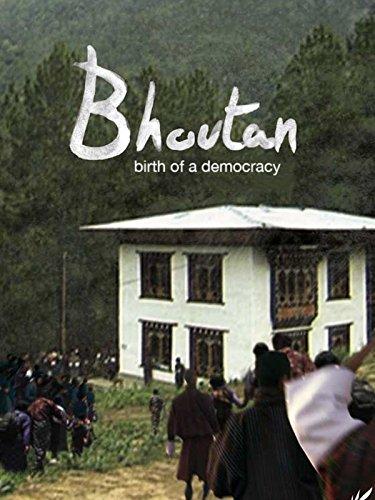 Bhutan: Birth of a Democracy on Amazon Prime Video UK