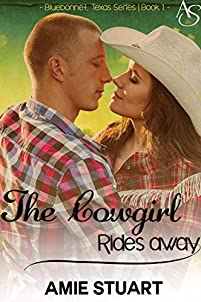 The Cowgirl Rides Away: A Cowboy Love Story by Amie Stuart ebook deal