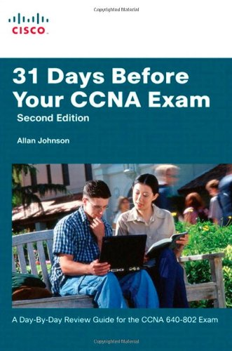 31 Days Before Your CCNA Exam: A day-by-day review guide...