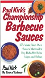 img - for Paul Kirk's Championship Barbecue Sauces: 175 Make-Your-Own Sauces, Marinades, Dry Rubs, Wet Rubs, Mops and Salsas (Non) book / textbook / text book