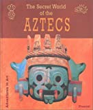 img - for The Secret World of the Aztecs (Adventures in Art) by Ferdinand Anton (2002-09-24) book / textbook / text book