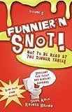 Funnier'n Snot, Volume 2 (1582751854) by Knox, Dahk