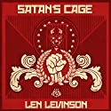 Satan's Cage Audiobook by Len Levinson Narrated by Ray Porter