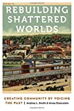 img - for Rebuilding Shattered Worlds: Creating Community by Voicing the Past (Anthropology of Contemporary North America) book / textbook / text book