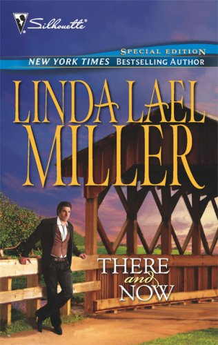 There And Now (Bestselling Author Collection) (Bestselling Author Collection), LINDA LAEL MILLER