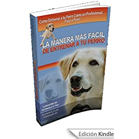 La Manera Ms Fcil de Entrenar a tu Perro