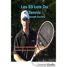 Les 33 Lois Du Tennis: Comment Amliorer Votre Jeu en Trente Trois Concepts (The 33 Laws of Tennis t. 2)
