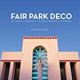 Fair Park Deco: Art and Architecture of the Texas Centennial Exposition