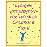 Creative interventions for troubled children & youthby Liana Lowenstein