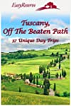 Tuscany, Off The Beaten Path: 37 Uniq...
