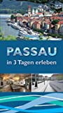 Passau in 3 Tagen erleben: Reiseführer