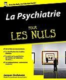 La Psychiatrie pour les Nuls...
