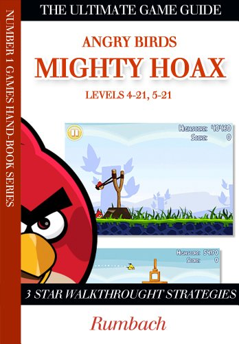 Angry Birds Mighty Hoax 3 Star Walkthrough Strategies - All Levels (The Ultimate Game Guide Series)