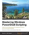 Mastering Windows PowerShell Scripting