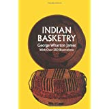Indian Basketry ~ George Wharton James