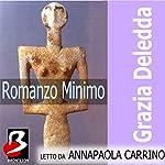 Romanzo Minimo | Grazia Deledda