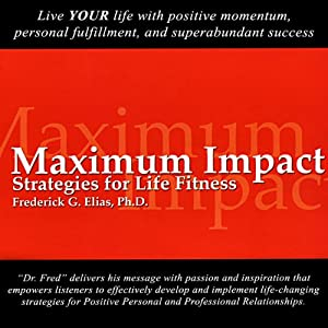 Maximum Impact: Strategies for Life Fitness | [Frederick Elias]