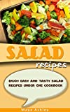 Salad Recipes: Top 50 Healthy, Delicious & Easy Salad Recipes For Every Kitchen