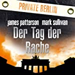 Der Tag der Rache (Private Berlin) | James Patterson,Mark Sullivan
