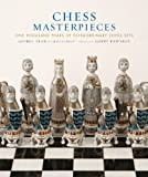 Chess Masterpieces: One Thousand Years of Extraordinary Chess Sets