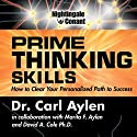 Prime Thinking Skills: How to Clear Your Personalized Path to Success  by Carl Aylen Narrated by Carl Aylen