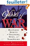 Ghosts of War: Restless Spirits of So...