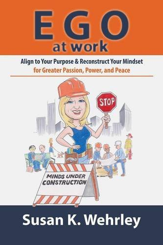 Ego at Work: Align to Your Purpose & Reconstruct Your Mindset (Work At Spirit)