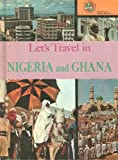Let's Travel in Nigeria and Ghana (People and Places Lets Travel Serie