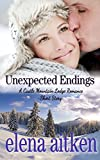 Unexpected Endings (A Castle Mountain Lodge Romance)