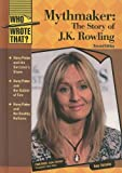 Mythmaker-The-Story-of-J.K.-Rowling-Who-Wrote-That-